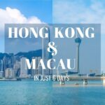 Hong Kong & Macau Trip in 6 Days