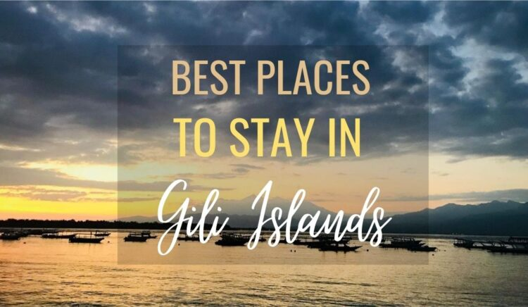 Where to stay in Gili Islands
