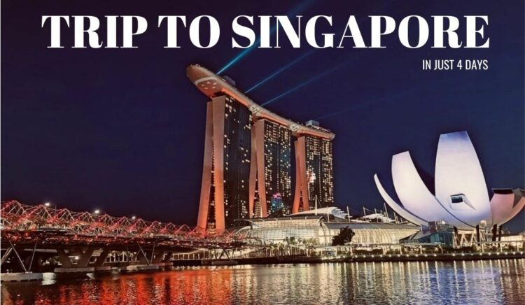 4 Day Trip to Singapore