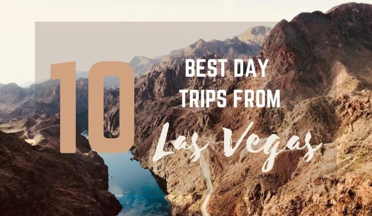 10 Best Day Trips from Las Vegas