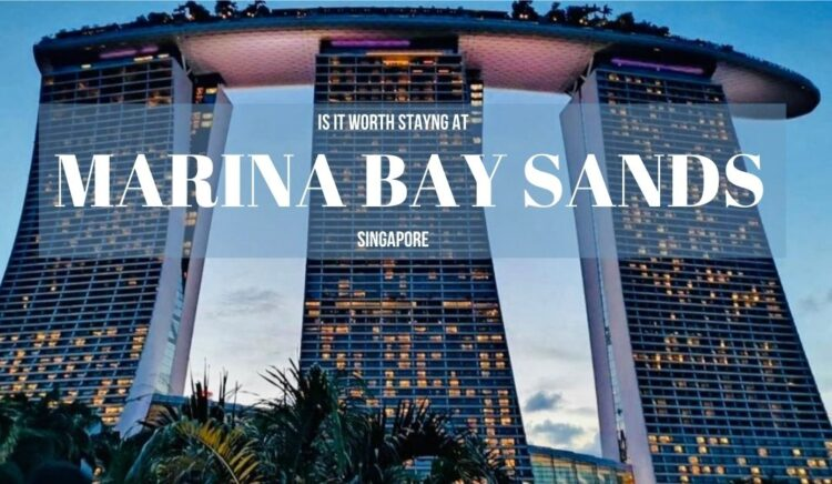 Is Marina Bay Sands worth it
