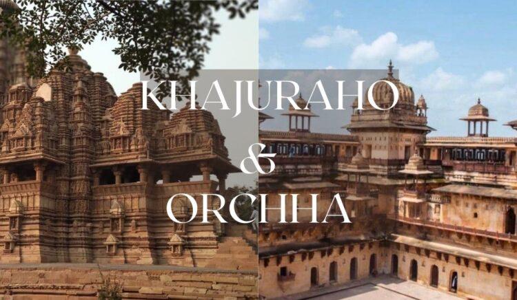 Khajuraho Trip, Orchha Trip