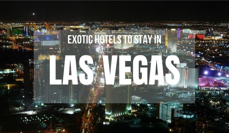 Best Area and Hotels to Stay in Las Vegas