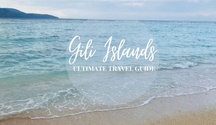 Ultimate Travel Guide to Gili Islands