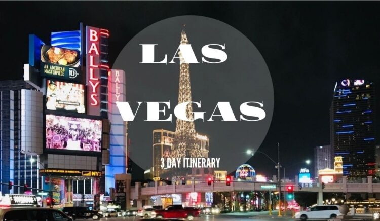 Exploring Las Vegas in 3 Days