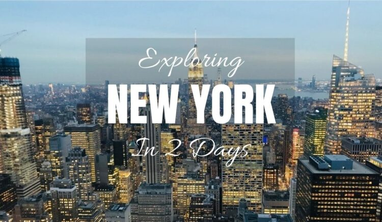 Exploring New York in 2 Days