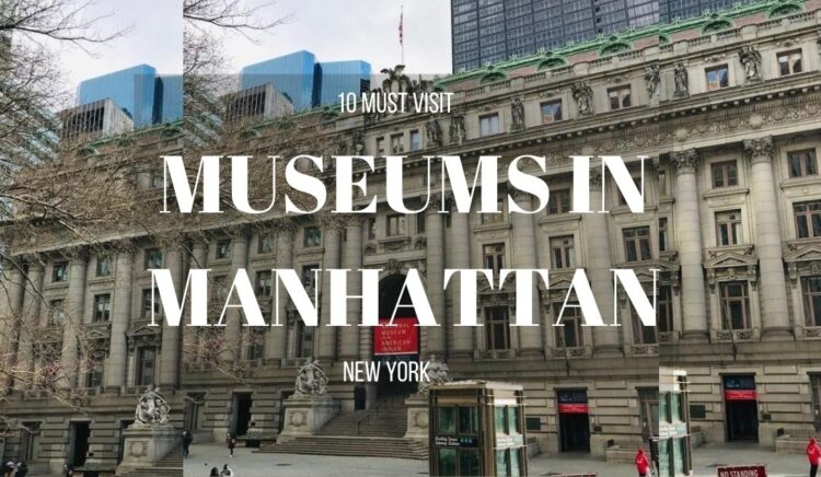 10 MUST VISIT MUSEUMS IN MANHATTAN NEW YORK