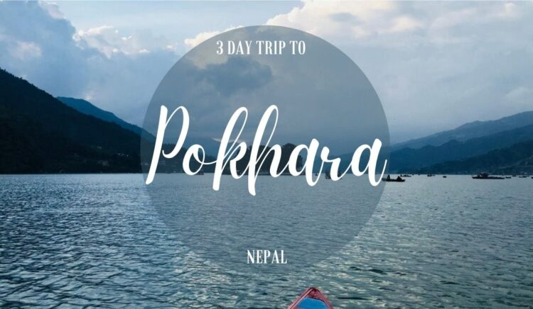 3 Day Trip to Pokhara Nepal