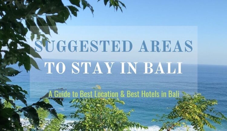 Best Areas and Hotels to Stay in Bali