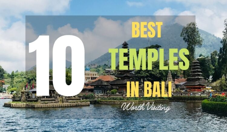 10 Best Temples in Bali Worth Visiting