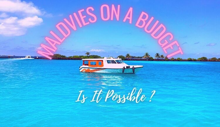 Making Maldives Trip on a Budget